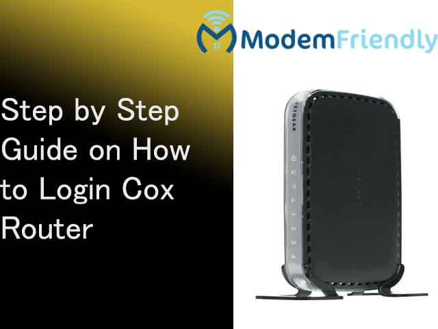 Step by Step Guide on How to Login Cox Router
